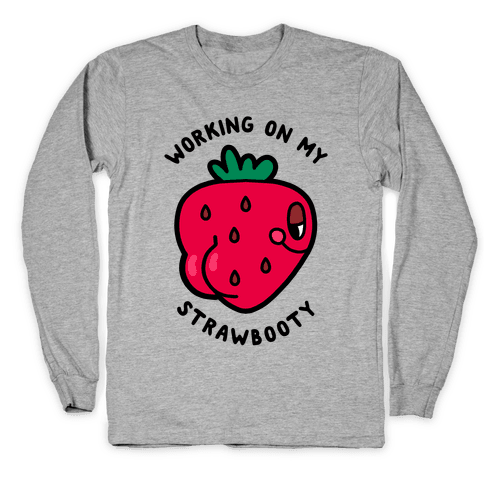 Strawbooty Long Sleeve T-Shirt