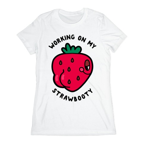 Strawbooty Womens T-Shirt