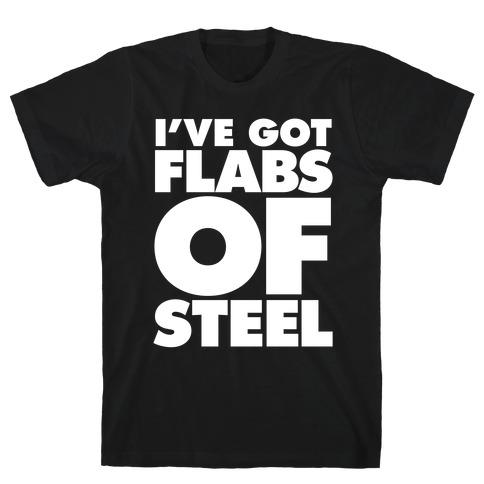 I've Got Flabs Of Steel T-Shirt