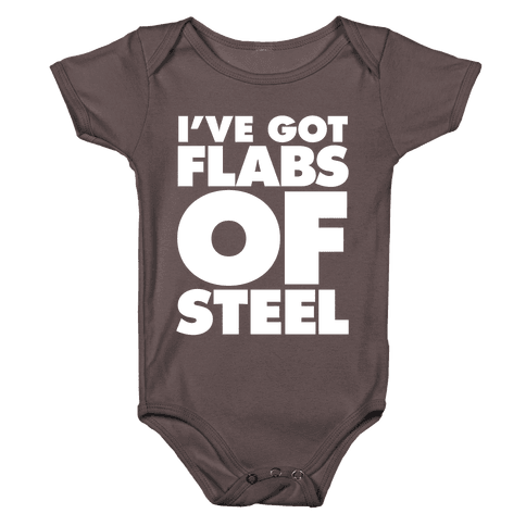 I've Got Flabs Of Steel Baby One-Piece
