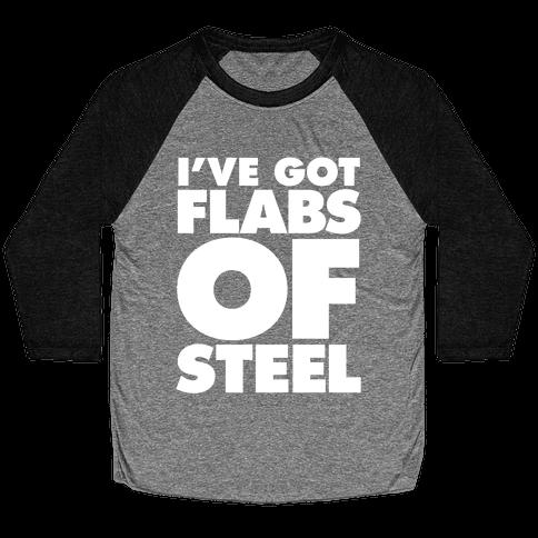 I've Got Flabs Of Steel Baseball Tee