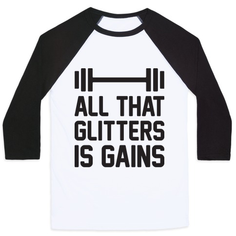 All That Glitters Is Gains Baseball Tee