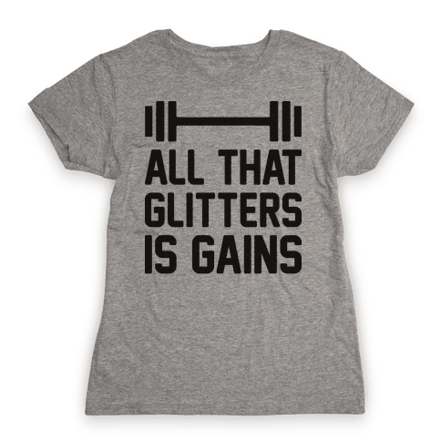 All That Glitters Is Gains Womens T-Shirt