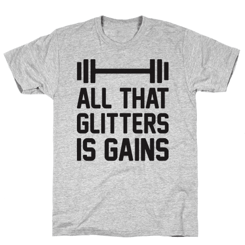 All That Glitters Is Gains Mens/Unisex T-Shirt