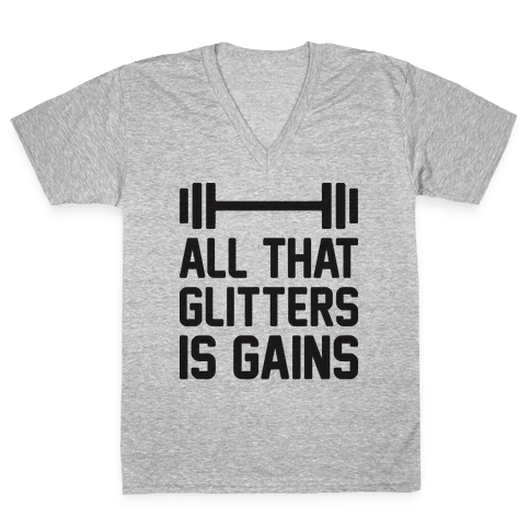 All That Glitters Is Gains V-Neck Tee Shirt