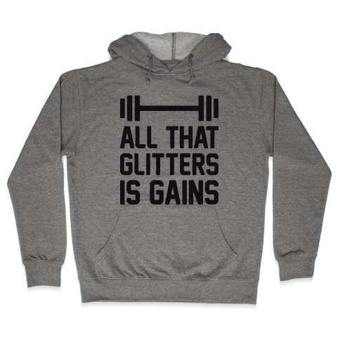 All That Glitters Is Gains Hooded Sweatshirt