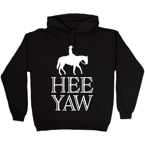 Hee Yaw Cowboy  Hooded Sweatshirt