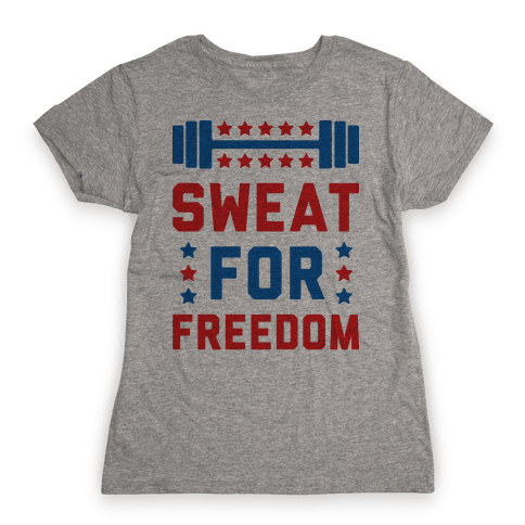 Sweat For Freedom Womens T-Shirt
