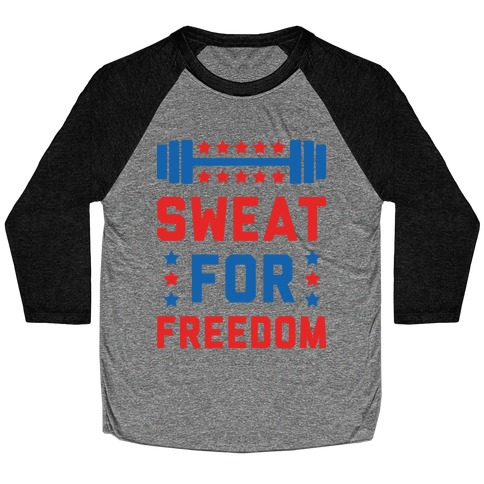 Sweat For Freedom Baseball Tee