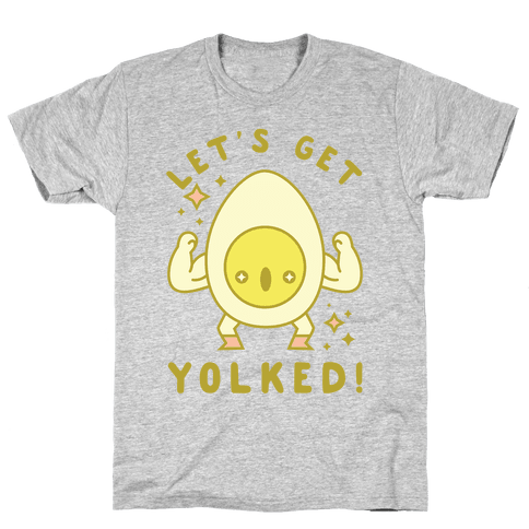 Let's Get Yolked Mens T-Shirt