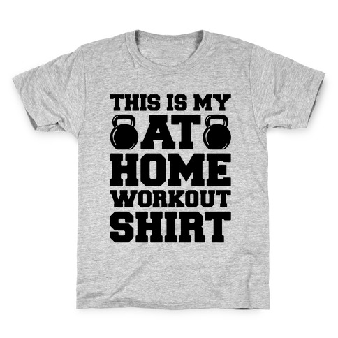 This Is My At Home Workout Shirt Kids T-Shirt