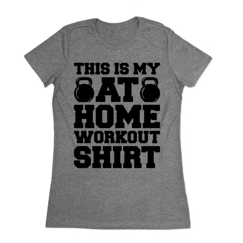 This Is My At Home Workout Shirt Womens T-Shirt