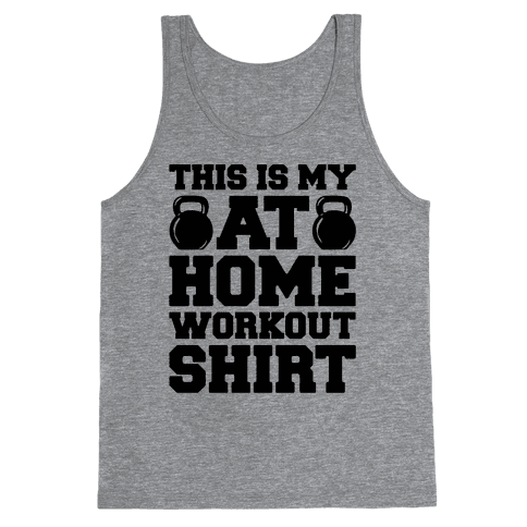 This Is My At Home Workout Shirt Tank Top