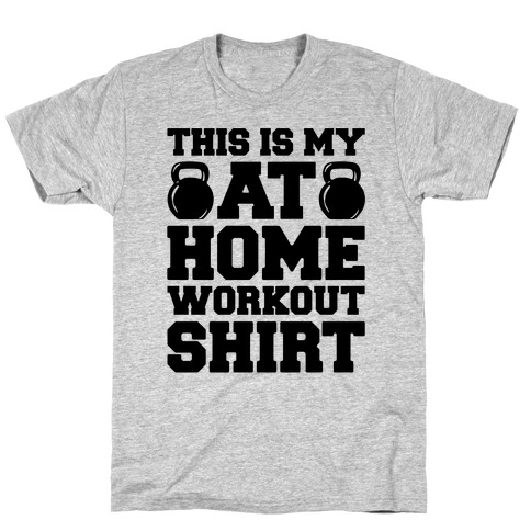 This Is My At Home Workout Shirt T-Shirt