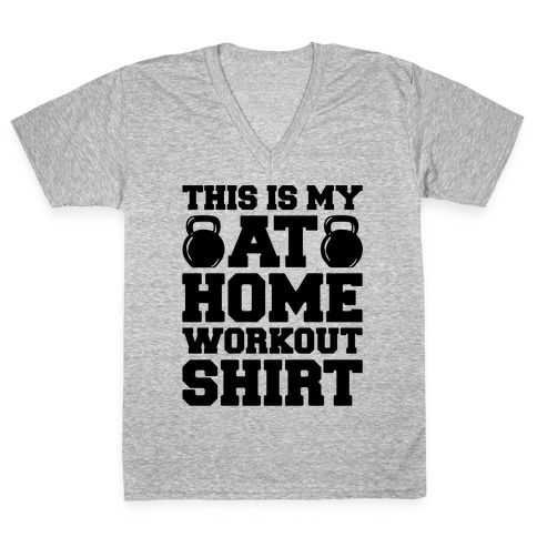 This Is My At Home Workout Shirt V-Neck Tee Shirt