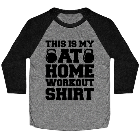 This Is My At Home Workout Shirt Baseball Tee