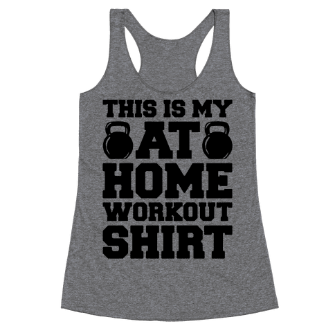 This Is My At Home Workout Shirt Racerback Tank Top