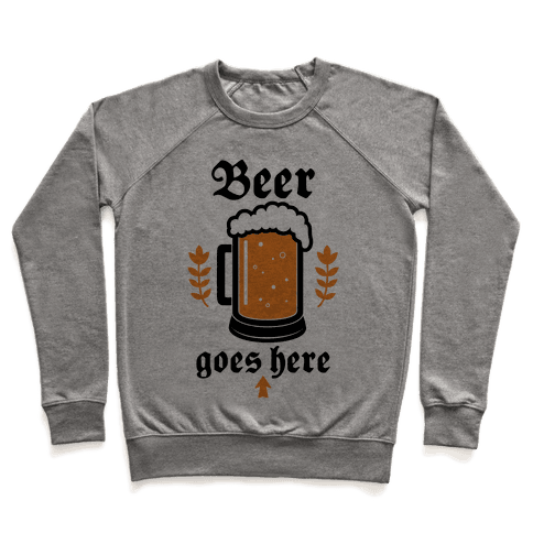 Beer Goes Here Pullover