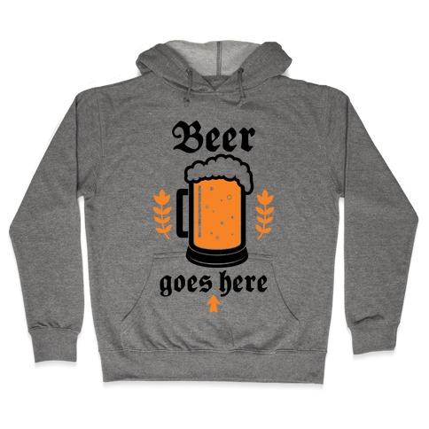 Beer Goes Here Hooded Sweatshirt