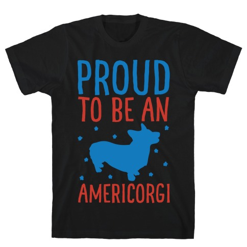 Proud To Be An Amercorgi White Print T-Shirt