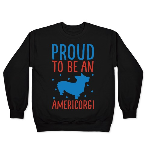 Proud To Be An Amercorgi White Print Pullover