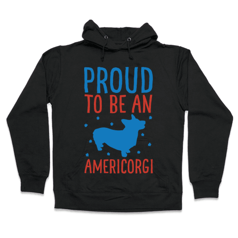 Proud To Be An Amercorgi White Print Hooded Sweatshirt