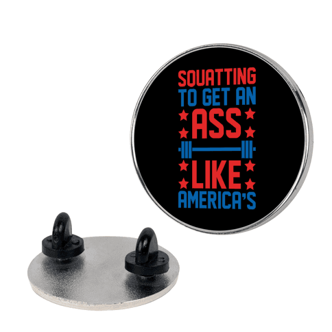 Squatting To Get An Ass Like America's Parody White Print Pin