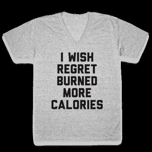 I Wish Regret Burned More Calories V-Neck Tee Shirt