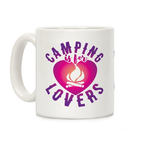 Camping Is For Lovers Coffee Mug