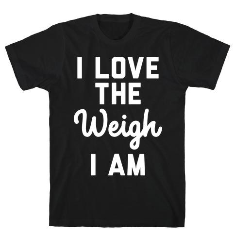I Love The Weigh I Am T-Shirt