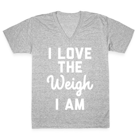 I Love The Weigh I Am V-Neck Tee Shirt
