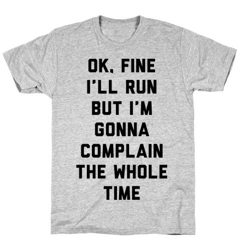 Ok Fine I'll Run T-Shirt