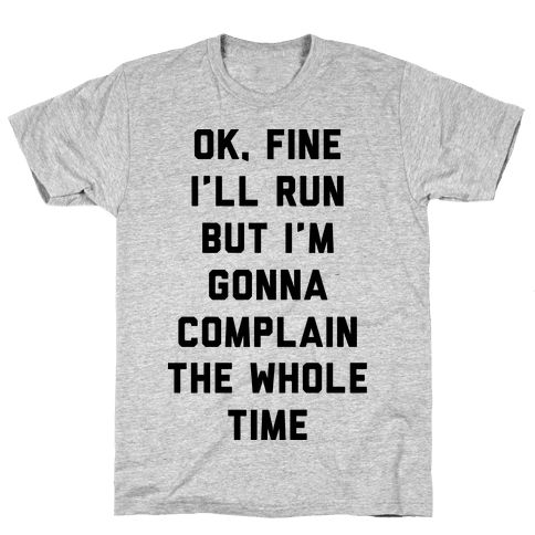 Ok Fine I'll Run Mens T-Shirt