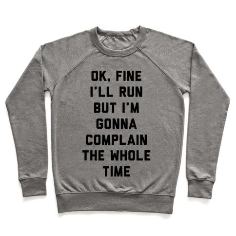 Ok Fine I'll Run Pullover