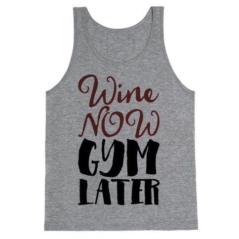 Wine Now Gym Later Tank Top