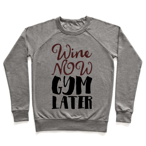 Wine Now Gym Later Pullover