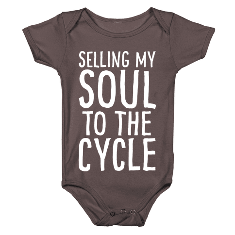 Selling My Soul To The Cycle Parody White Print Baby One-Piece