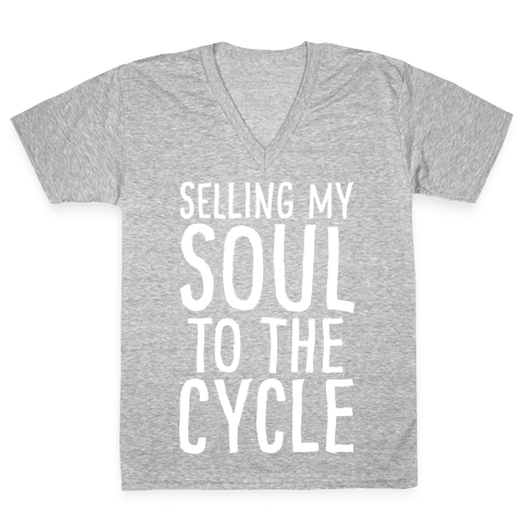 Selling My Soul To The Cycle Parody White Print V-Neck Tee Shirt