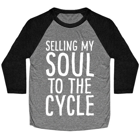 Selling My Soul To The Cycle Parody White Print Baseball Tee