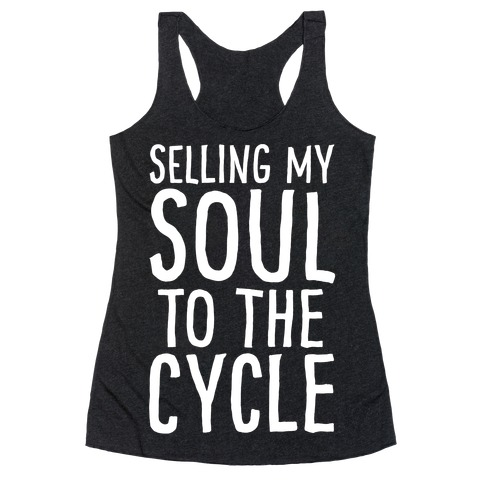 Selling My Soul To The Cycle Parody White Print Racerback Tank Top