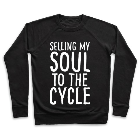 Selling My Soul To The Cycle Parody White Print Pullover