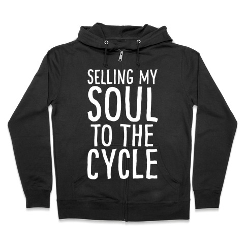 Selling My Soul To The Cycle Parody White Print Zip Hoodie
