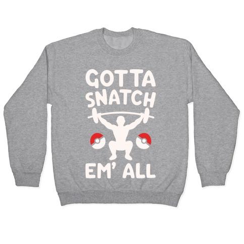 Gotta Snatch Em' All Parody White Print Pullover
