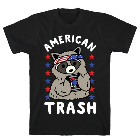 American Trash T-Shirt