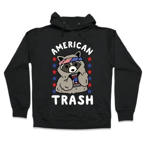 American Trash Hooded Sweatshirt
