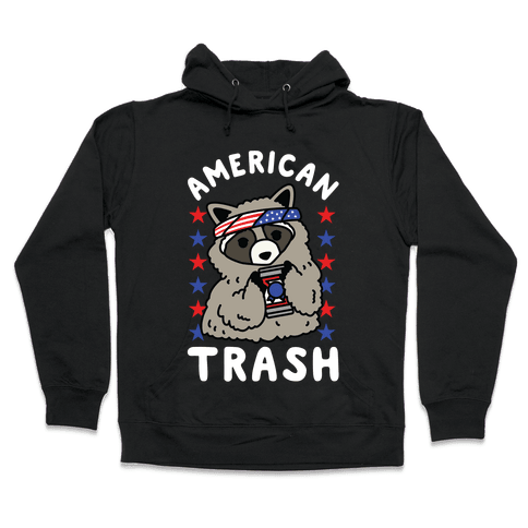 American Trash Hooded Sweatshirt