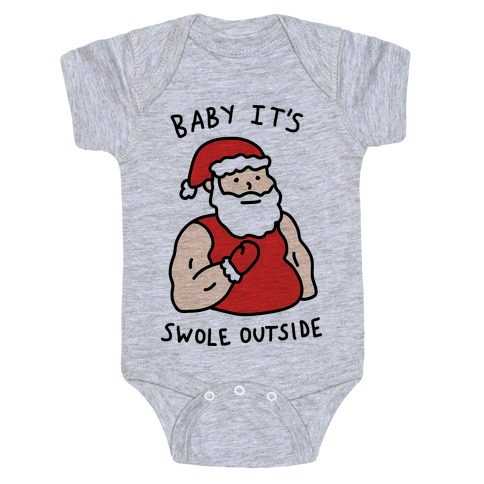 Baby It's Swole Outside Santa Baby Onesy