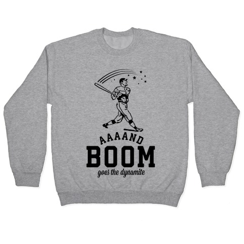And Boom Goes the Dynamite Baseball Pullover