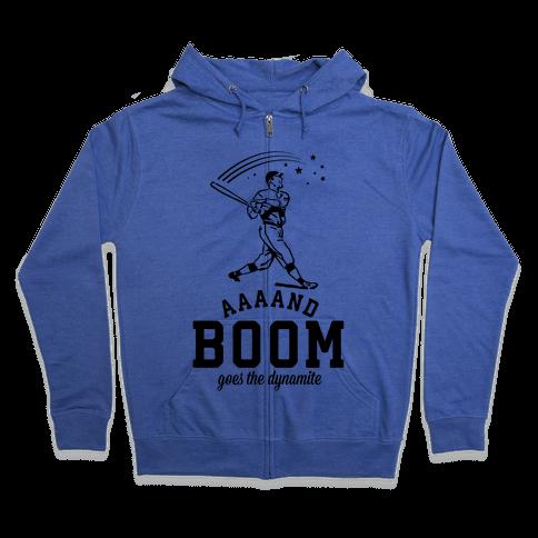 And Boom Goes the Dynamite Baseball Zip Hoodie