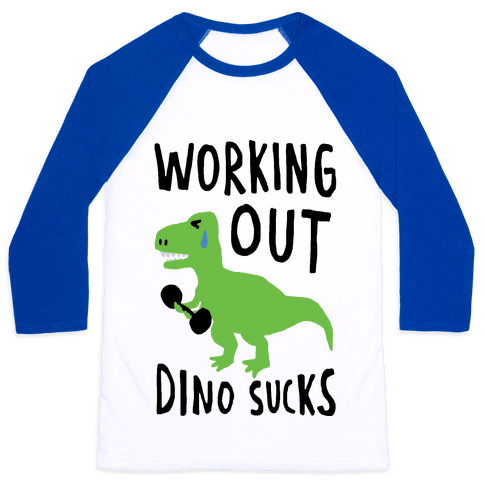 Working Out Dino Sucks Dinosaur Baseball Tee